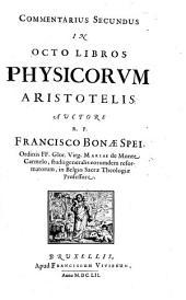 Commentarii Tres in Universam Aristotelis Philosophiam: In Octo Libros Physicorvm Aristotelis, Volume 2