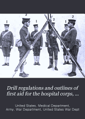 Drill regulations and outlines of first aid for the Hospital Corps, United States Army
