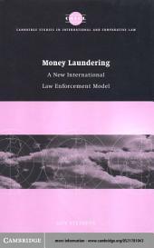Money Laundering: A New International Law Enforcement Model