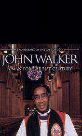 John Walker - A Man for the 21st Century