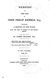 Memoirs of the Life of John Philip Kemble, Esq: Including a History of the Stage, from the Time of Garrick to the Present Period, Volume 2