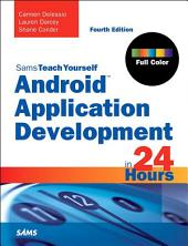 Android Application Development in 24 Hours, Sams Teach Yourself: Edition 4