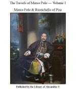 The Travels of Marco Polo, Volume 1