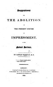 Suggestions for the abolition of the present system of Impressment in the Naval Service