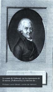 Le comte de Valmont, ou Les égaremens de la raison. [Followed by] La théorie du bonheur: Volume1