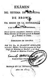 Examen del sistema de medicina de Brown por medio de la experiencia a la cabecera del enfermo: Fascículo 1 ?; y Libro 1 de: Apéndice del traductor: Epidemias de Hipócrates con las demostraciones médico-prácticas de sus pronósticos