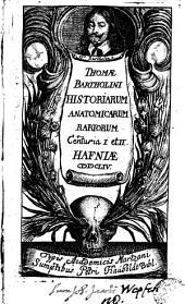 Historiarum anatomicarum rariorum, centuria I et II