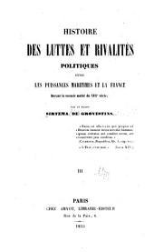 Histoire des luttes et rivalités politiques entre les puissances maritimes et la France durant la seconde moitié du XVIIe siècle: Volume3