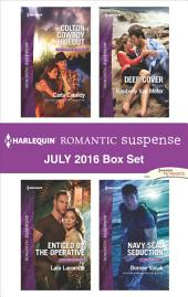 Harlequin Romantic Suspense July 2016 Box Set: Colton Cowboy Hideout\Enticed by the Operative\Deep Cover\Navy Seal Seduction
