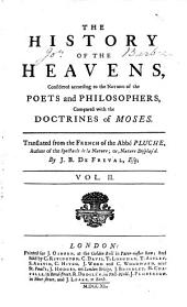 The History of the Heavens: Considered According to the Notions of the Poets and Philosophers, Compared with the Doctrines of Moses, Volume 2