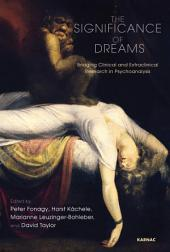 The Significance of Dreams: Bridging Clinical and Extraclinical Research in Psychonalysis
