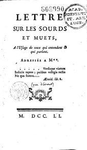 Lettre sur les sourds et muets, à l'Usage de ceux qui entendent et qui parlent. Adressée à M++ (Batteux, par Diderot)...