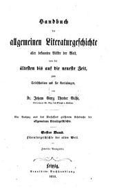 Handbuch der allgemeinen Literaturgeschichte aller bekannten Völker der Welt: Bd. Literaturgeschichte der alten Welt