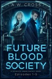 Futureblood Society: A Futuristic Urban Fantasy Series