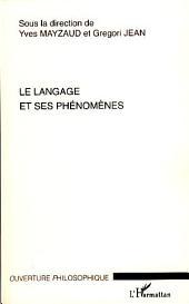 Le langage et ses phénomènes: Actes du colloque du Cercle niçois de phénoménologie 1-2 juin 2006