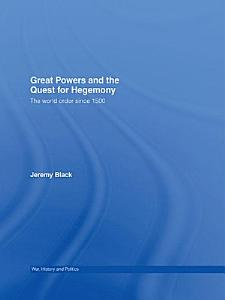 Great Powers and the Quest for Hegemony PDF