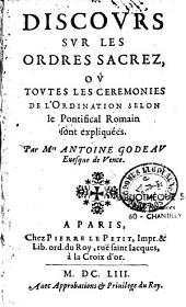 Discours sur les ordres sacrez, où toutes les cérémonies de l'ordination selon le pontificat romain sont expliquées