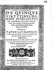 Theses Philosophicae De Qvinqve Virtvtibvs Hvmani Intellectvs