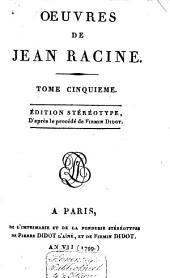 Oeuvres de Jean Racine: Volume5