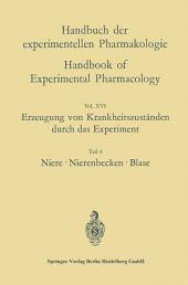 Erzeugung von Krankheitszuständen durch das Experiment: Teil 4: Niere, Nierenbecken, Blase