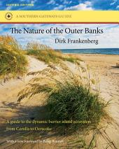 The Nature of the Outer Banks: Environmental Processes, Field Sites, and Development Issues, Corolla to Ocracoke, Edition 2