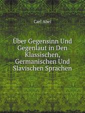 ?ber Gegensinn Und Gegenlaut in Den Klassischen, Germanischen Und Slavischen Sprachen