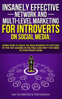 Insanely Effective Network And Multi Level Marketing For Introverts On Social Media