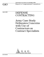 Defense Contracting: Army Case Study Delineates Concerns with Use of Contractors as Contract Specialists