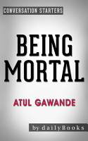 Being Mortal  by Atul Gawande   Conversation Starters PDF