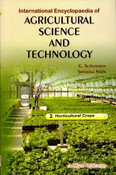 International Encyclopaedia of Agricultural Science and Technology: Horticultural crops