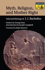 Myth, Religion, and Mother Right