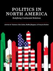 Politics in North America: Redefining Continental Relations