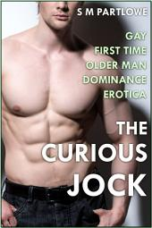 The Curious Jock (Gay First Time Older Man Dominance Erotica)