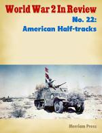 World War 2 In Review No. 22: American Half-tracks