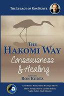 The Hakomi Way: Consciousness and Healing