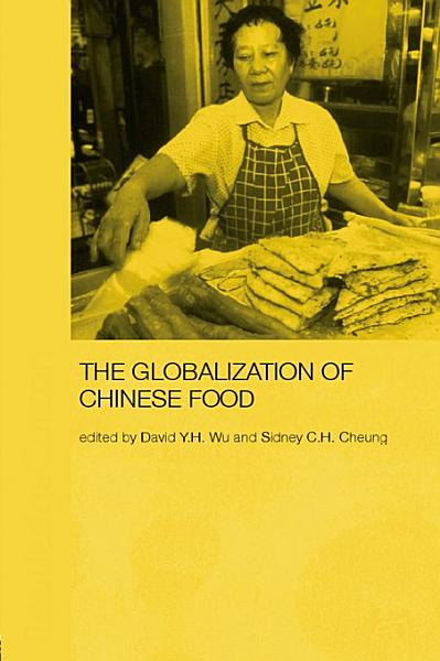 Download Globalization of Chinese Food Book