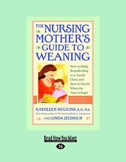 The Nursing Mother s Guide to Weaning Book