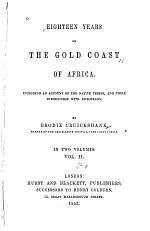 Eighteen Years on the Gold Coast of Africa :