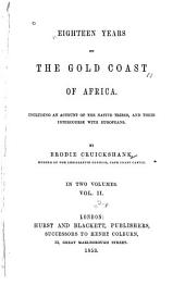 Eighteen Years on the Gold Coast of Africa :: Including an Account of the Native Tribes and Their Intercourse with Europeans, Volume 2