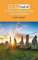 On the Trail of Scotland's Myths and Legends