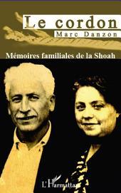 Le cordon. Mémoires familiales de la Shoah