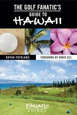 The Golf Fanatic's Guide to Hawaii