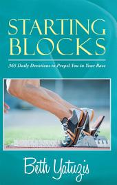 Starting Blocks: 365 Daily Devotions to Propel You in Your Race