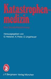 Katastrophenmedizin — Eine Standortbestimmung: 2. Tagung der Deutschen Gesellschaft für Katastrophenmedizin e.V. in München am 3. und 4. November 1983