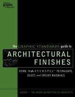 The Graphic Standards Guide to Architectural Finishes PDF