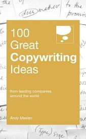100 Great Copywriting Ideas: From leading companies around the world