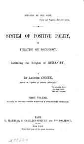 System of Positive Polity: General view of positivism and introductory principles