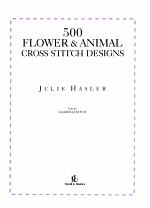 500 Flower & Animal Cross Stitch Designs
