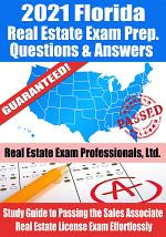 2021 Florida Real Estate Exam Prep Questions, Answers & Explanations