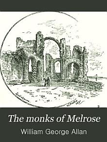 The Monks of Melrose  Lectures on Early Border Church History PDF